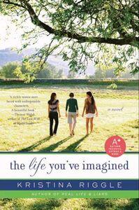 Foto Cover di The Life You've Imagined, Ebook inglese di Kristina Riggle, edito da HarperCollins