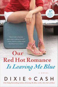 Foto Cover di Our Red Hot Romance Is Leaving Me Blue, Ebook inglese di Dixie Cash, edito da HarperCollins