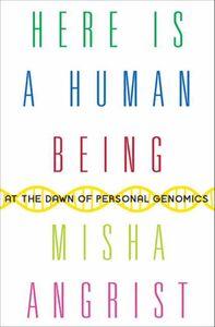 Foto Cover di Here Is a Human Being, Ebook inglese di Misha Angrist, edito da HarperCollins