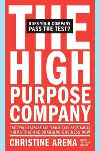 Foto Cover di The High-Purpose Company, Ebook inglese di Christine Arena, edito da HarperCollins