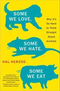 Foto Cover di Some We Love, Some We Hate, Some We Eat, Ebook inglese di Hal Herzog, edito da HarperCollins