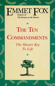 Foto Cover di The Ten Commandments, Ebook inglese di Emmet Fox, edito da HarperCollins