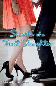 Foto Cover di Secrets of a First Daughter, Ebook inglese di Cassidy Calloway, edito da HarperCollins