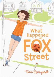 Foto Cover di What Happened on Fox Street, Ebook inglese di Heather Ross,Tricia Springstubb, edito da HarperCollins