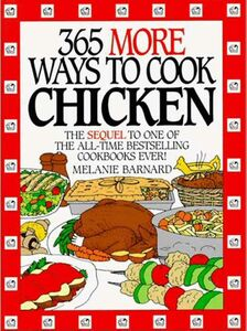 Foto Cover di 365 More Ways to Cook Chicken, Ebook inglese di Melanie Barnard, edito da HarperCollins