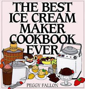 Foto Cover di The Best Ice Cream Maker Cookbook Ever, Ebook inglese di John Boswell, edito da HarperCollins