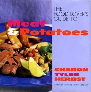 Foto Cover di The Food Lover's Guide to Meat and Potatoes, Ebook inglese di Sharon T. Herbst, edito da HarperCollins