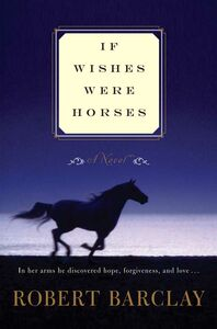 Foto Cover di If Wishes Were Horses, Ebook inglese di Robert Barclay, edito da HarperCollins