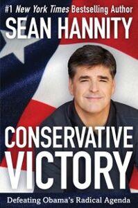Foto Cover di Conservative Victory, Ebook inglese di Sean Hannity, edito da HarperCollins