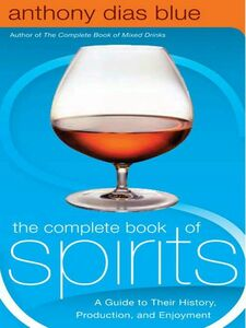 Foto Cover di The Complete Book of Spirits, Ebook inglese di Anthony Dias Blue, edito da HarperCollins