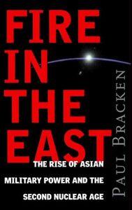 Foto Cover di Fire In the East, Ebook inglese di Paul Bracken, edito da HarperCollins