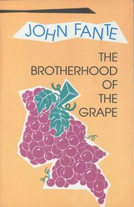 Foto Cover di The Brotherhood of the Grape, Ebook inglese di John Fante, edito da HarperCollins