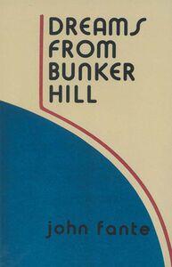 Foto Cover di Dreams from Bunker Hill, Ebook inglese di John Fante, edito da HarperCollins