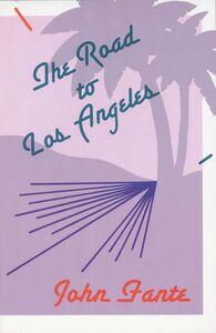Foto Cover di The Road to Los Angeles, Ebook inglese di John Fante, edito da HarperCollins