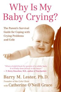 Foto Cover di Why Is My Baby Crying?, Ebook inglese di Catherine O'Neill Grace,Barry Lester, PhD, edito da HarperCollins