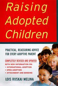 Foto Cover di Raising Adopted Children, Ebook inglese di Lois Ruskai Melina, edito da HarperCollins