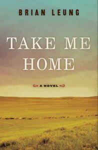 Foto Cover di Take Me Home, Ebook inglese di Brian Leung, edito da HarperCollins