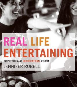 Foto Cover di Real Life Entertaining, Ebook inglese di Jennifer Rubell, edito da HarperCollins
