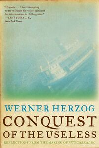 Foto Cover di Conquest of the Useless, Ebook inglese di Werner Herzog, edito da HarperCollins