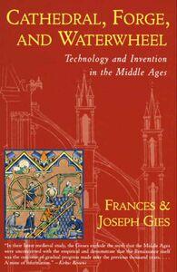 Foto Cover di Cathedral, Forge and Waterwheel, Ebook inglese di Frances Gies,Joseph Gies, edito da HarperCollins