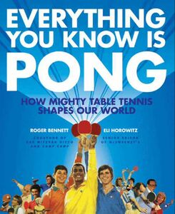 Foto Cover di Everything You Know Is Pong, Ebook inglese di Eli Horowitz,Roger Bennett, edito da HarperCollins