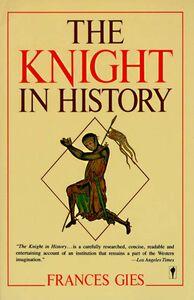 Foto Cover di The Knight in History, Ebook inglese di Frances Gies, edito da HarperCollins