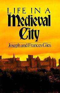 Foto Cover di Life in a Medieval City, Ebook inglese di Frances Gies,Joseph Gies, edito da HarperCollins