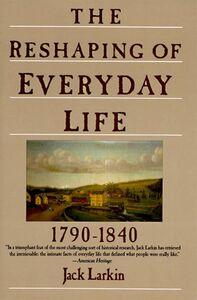 Foto Cover di The Reshaping of Everyday Life, Ebook inglese di Jack Larkin, edito da HarperCollins
