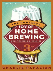Foto Cover di The Complete Joy of Homebrewing, Ebook inglese di Charlie Papazian, edito da HarperCollins