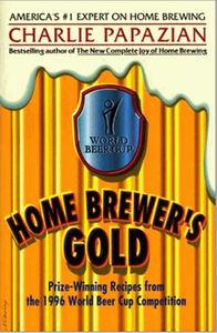 Foto Cover di Home Brewer's Gold, Ebook inglese di Charlie Papazian, edito da HarperCollins