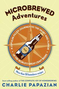 Foto Cover di Microbrewed Adventures, Ebook inglese di Charlie Papazian, edito da HarperCollins