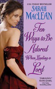 Foto Cover di Ten Ways to Be Adored When Landing a Lord, Ebook inglese di Sarah MacLean, edito da HarperCollins