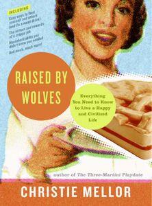 Foto Cover di Raised by Wolves, Ebook inglese di Christie Mellor, edito da HarperCollins
