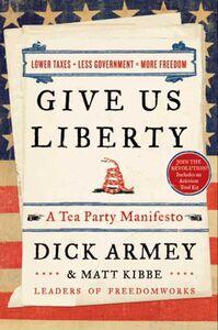 Foto Cover di Give Us Liberty, Ebook inglese di Dick Armey,Matt Kibbe, edito da HarperCollins