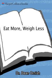 Foto Cover di Eat More, Weigh Less, Ebook inglese di Dean Ornish, edito da HarperCollins