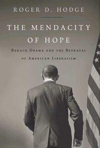 Foto Cover di The Mendacity of Hope, Ebook inglese di Roger D. Hodge, edito da HarperCollins