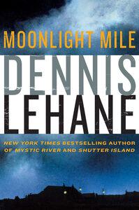 Foto Cover di Moonlight Mile, Ebook inglese di Dennis Lehane, edito da HarperCollins