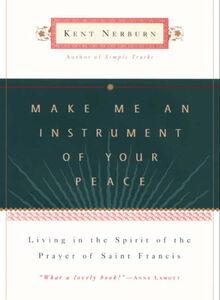 Foto Cover di Make Me an Instrument of Your Peace, Ebook inglese di Kent Nerburn, edito da HarperCollins