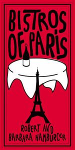 Foto Cover di Bistros of Paris, Ebook inglese di Barbara Hamburger,Robert Hamburger, edito da HarperCollins
