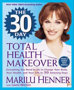 Foto Cover di The 30 Day Total Health Makeover, Ebook inglese di Marilu Henner,Laura Morton, edito da HarperCollins