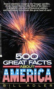 Foto Cover di 500 Great Facts to Know About America, Ebook inglese di Bill Adler, edito da HarperCollins