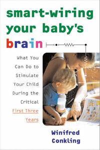 Foto Cover di Smart-Wiring Your Baby's Brain, Ebook inglese di Winifred Conkling, edito da HarperCollins