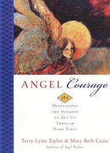 Foto Cover di Angel Courage, Ebook inglese di Mary Beth Crain,Terry Lynn Taylor, edito da HarperCollins