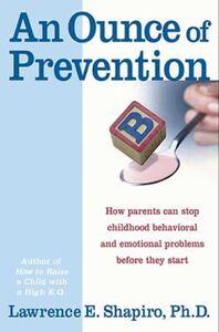 Foto Cover di An Ounce of Prevention, Ebook inglese di Dr. Lawrence E. Shapiro, PhD, edito da HarperCollins