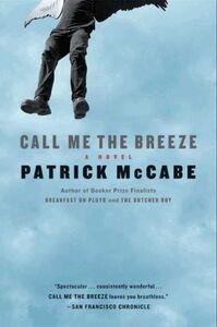 Foto Cover di Call Me the Breeze, Ebook inglese di Patrick McCabe, edito da HarperCollins