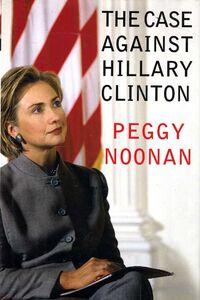 Foto Cover di The Case Against Hillary Clinton, Ebook inglese di Peggy Noonan, edito da HarperCollins