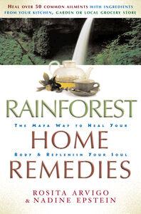 Foto Cover di Rainforest Home Remedies, Ebook inglese di Rosita Arvigo,Nadine Epstein, edito da HarperCollins