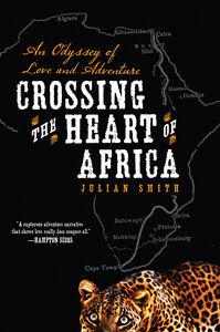 Foto Cover di Crossing the Heart of Africa, Ebook inglese di Julian Smith, edito da HarperCollins