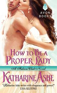 Foto Cover di How to Be a Proper Lady, Ebook inglese di Katharine Ashe, edito da HarperCollins