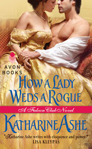 Foto Cover di How a Lady Weds a Rogue, Ebook inglese di Katharine Ashe, edito da HarperCollins